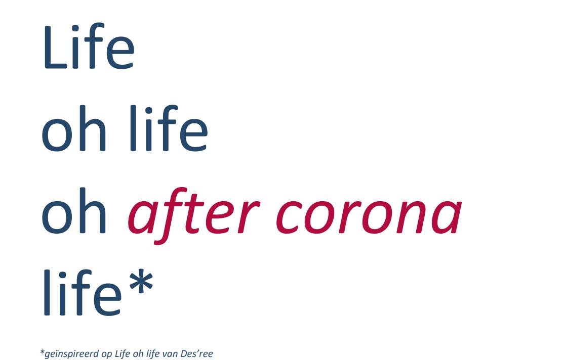 Life oh life oh after corona life. Geïnspireerd op Life oh life van Des'ree.