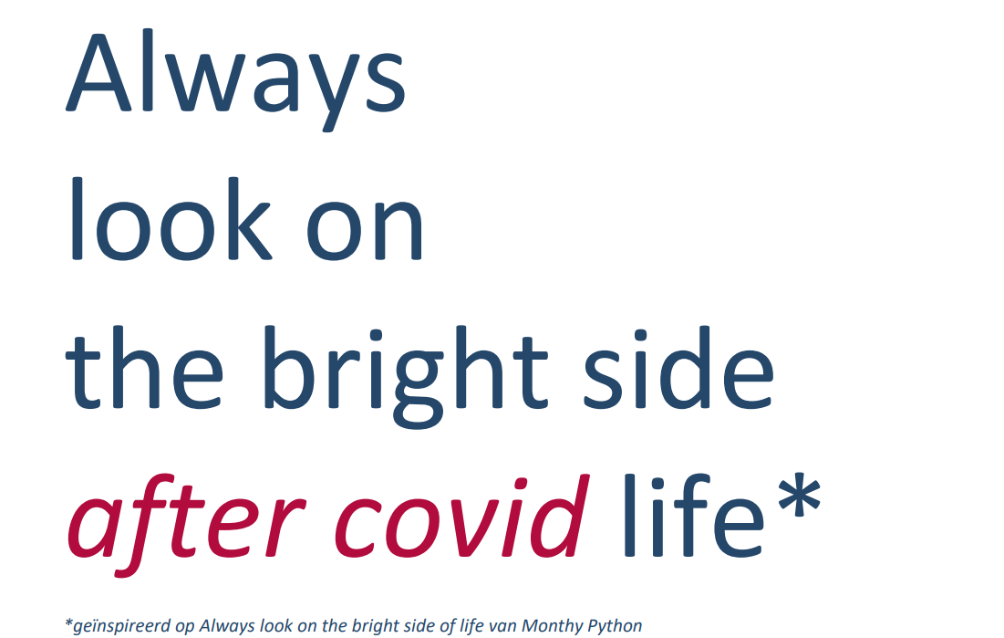 Always look on the bright side after covid life. Geïnspireerd op Always look on the bright side of life van Monthy Python.